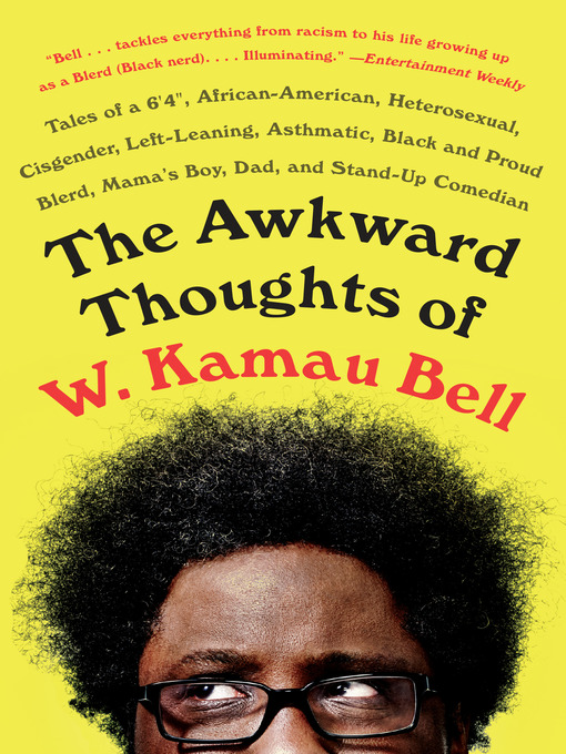 Title details for The Awkward Thoughts of W. Kamau Bell by W. Kamau Bell - Available